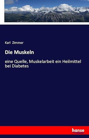 Bog, paperback Die Muskeln af Karl Zimmer