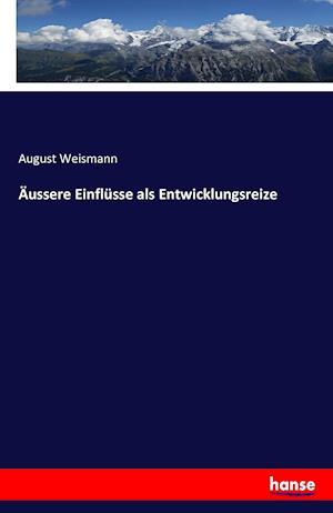 Bog, paperback Aussere Einflusse ALS Entwicklungsreize af August Weismann