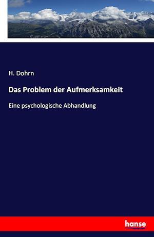 Bog, paperback Das Problem Der Aufmerksamkeit af H. Dohrn