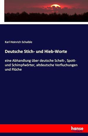 Bog, paperback Deutsche Stich- Und Hieb-Worte af Karl Heinrich Schaible