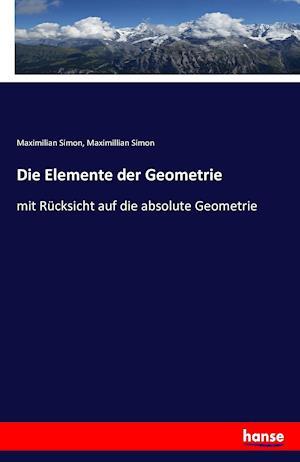 Bog, paperback Die Elemente Der Geometrie af Maximilian Simon, Maximillian Simon