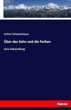Bog, paperback Uber Das Sehn Und Die Farben af Arthur Schopenhauer