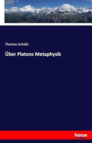 Bog, paperback Uber Platons Metaphysik af Thomas Achelis