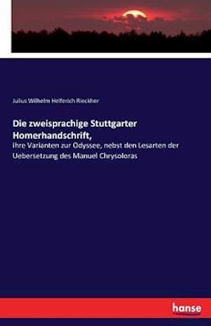 Bog, paperback Die Zweisprachige Stuttgarter Homerhandschrift, af Julius Wilhelm Helferich Rieckher