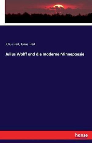 Julius Wolff Und Die Moderne Minnepoesie