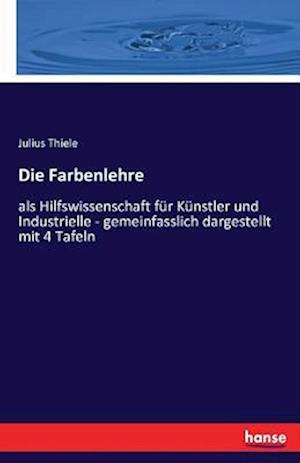 Bog, paperback Die Farbenlehre af Julius Thiele
