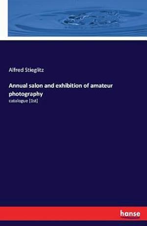 Bog, hæftet Annual salon and exhibition of amateur photography af Alfred Stieglitz