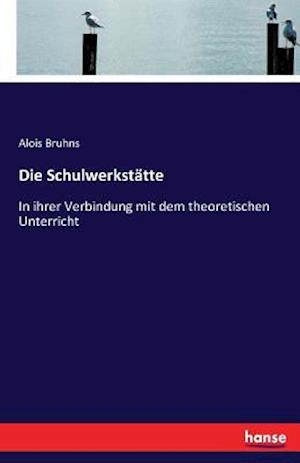 Bog, paperback Die Schulwerkstatte af Alois Bruhns