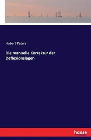 Bog, paperback Die Manuelle Korrektur Der Deflexionslagen af Hubert Peters
