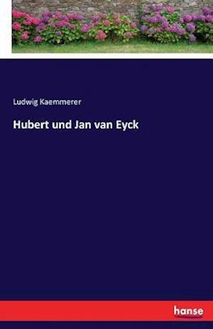 Bog, paperback Hubert Und Jan Van Eyck af Ludwig Kaemmerer