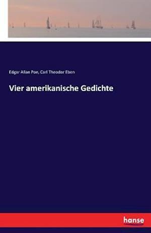 Bog, hæftet Vier amerikanische Gedichte af Edgar Allan Poe, Carl Theodor Eben