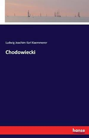 Bog, paperback Chodowiecki af Ludwig Joachim Karl Kaemmerer