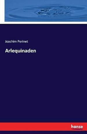 Bog, paperback Arlequinaden af Joachim Perinet