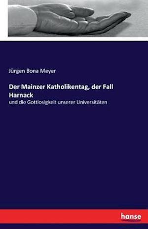 Bog, paperback Der Mainzer Katholikentag, Der Fall Harnack af Jurgen Bona Meyer