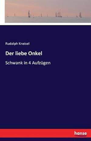 Bog, paperback Der Liebe Onkel af Rudolph Kneisel