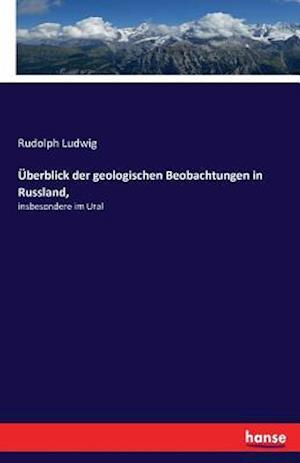 Bog, paperback Uberblick Der Geologischen Beobachtungen in Russland, af Rudolph Ludwig