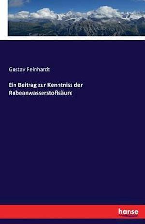 Bog, paperback Ein Beitrag Zur Kenntniss Der Rubeanwasserstoffsaure af Gustav Reinhardt