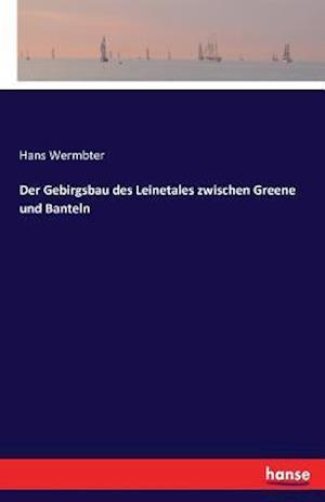 Bog, paperback Der Gebirgsbau Des Leinetales Zwischen Greene Und Banteln af Hans Wermbter