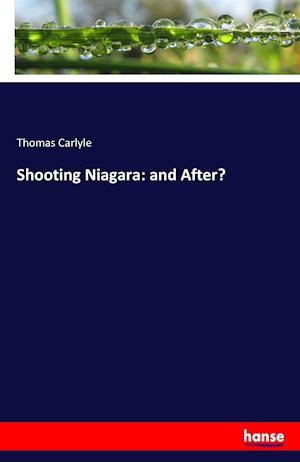 Bog, hæftet Shooting Niagara: and After? af Thomas Carlyle