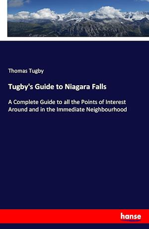 Bog, hæftet Tugby's Guide to Niagara Falls af Thomas Tugby