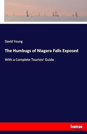 The Humbugs of Niagara Falls Exposed