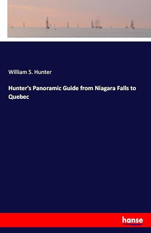Bog, paperback Hunter's Panoramic Guide from Niagara Falls to Quebec af William S. Hunter