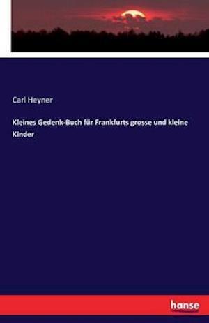 Kleines Gedenk-Buch Fur Frankfurts Grosse Und Kleine Kinder