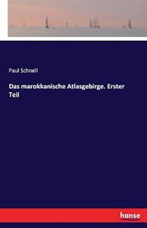 Bog, paperback Das Marokkanische Atlasgebirge. Erster Teil af Paul Schnell
