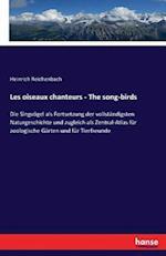 Les Oiseaux Chanteurs - The Song-Birds