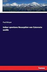 Ueber Spontane Resorption Von Cataracta Senilis