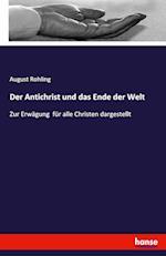 Der Antichrist Und Das Ende Der Welt af August Rohling