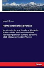 Plantae Bakuenses Bruhnsii af Leopold Gruner