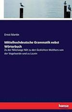 Mittelhochdeutsche Grammatik Nebst Worterbuch