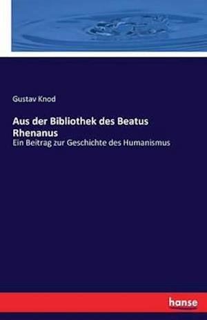 Aus Der Bibliothek Des Beatus Rhenanus