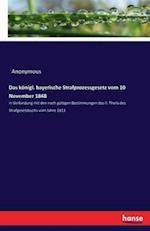 Das Konigl. Bayerische Strafprozessgesetz Vom 10 November 1848
