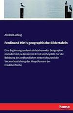Ferdinand Hirt's Geographische Bildertafeln