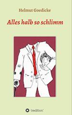 Alles Halb So Schlimm af Helmut Goedicke