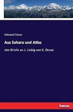 Aus Sahara Und Atlas af Edouard Desor