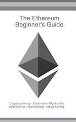 The Ethereum Beginners Guide af Daniel Boger