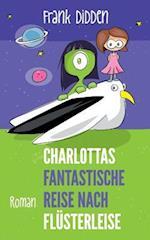 Charlottas Fantastische Reise Nach Flusterleise