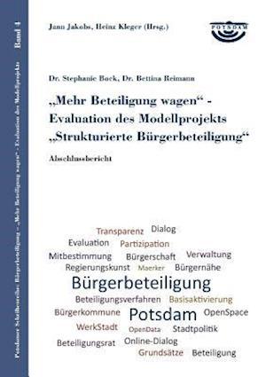Mehr Beteiligung Wagen - Evaluation Des Modellprojekts Strukturierte Burgerbeteiligung