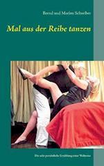 Mal Aus Der Reihe Tanzen af Bernd Schreiber, Marion Schreiber