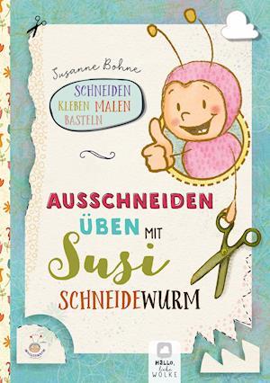 Ausschneiden üben mit Susi Schneidewurm - Schneiden, malen, kleben & basteln: Mein Scherenführerschein
