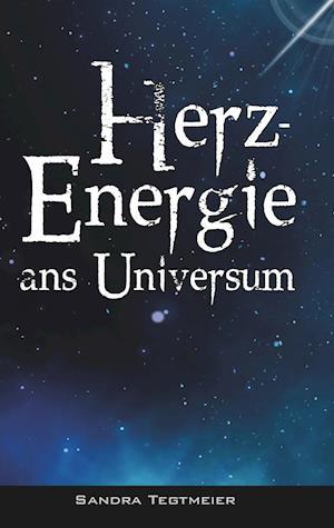 HERZ-ENERGIE ANS UNIVERSUM