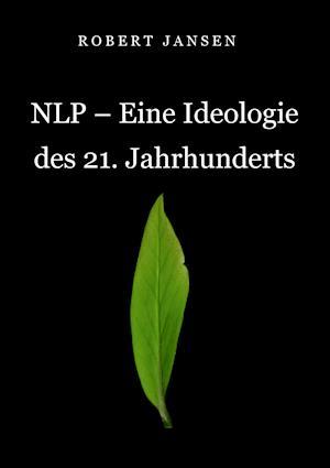 NLP - Eine Ideologie des 21. Jahrhunderts