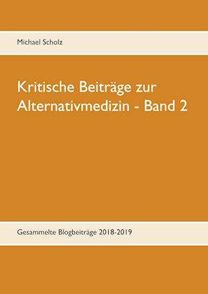 Kritische Beiträge zur Alternativmedizin - Band 2
