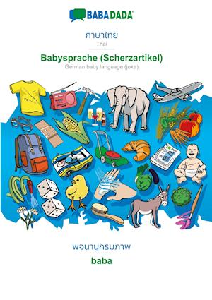 BABADADA, Thai (in thai script) - Babysprache (Scherzartikel), visual dictionary (in thai script) - baba