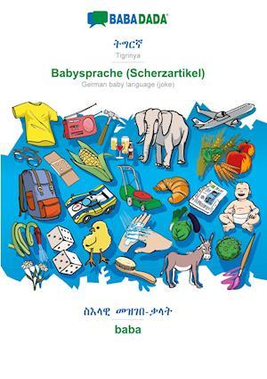 BABADADA, Tigrinya (in ge'ez script) - Babysprache (Scherzartikel), visual dictionary (in ge'ez script) - baba