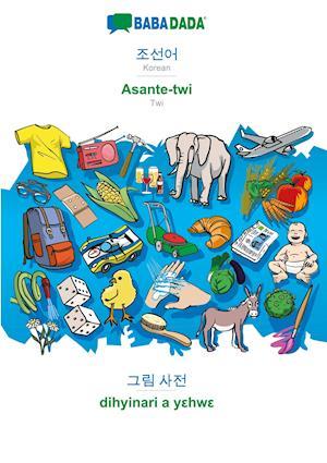 BABADADA, Korean (in Hangul script) - Asante-twi, visual dictionary (in Hangul script) - dihyinari a yehwe