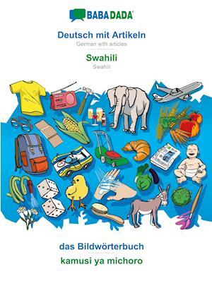 BABADADA, Deutsch mit Artikeln - Swahili, das Bildwörterbuch - kamusi ya michoro